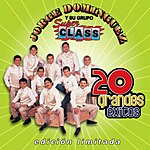 Jorge Dominguez y su Grupo Super Class 20 Grandes Exitos