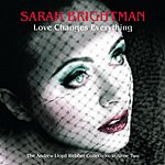 Sarah Brightman Love Changes Everything: The Andrew Lloyd Webber Collection Vol.2