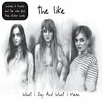 The Like What I Say And What I Mean (Single)