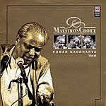 Kumar Gandharva Maestro's Choice: Kumar Gandharva