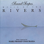 Hariprasad Chaurasia Soundscapes: Music Of The Rivers