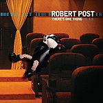 Robert Post There's One Thing (3 Track Single)