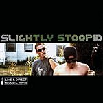 Slightly Stoopid Acoustic Roots (Live & Direct)