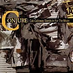 Conjure Conjure: Cab Calloway Stands In For The Moon