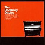 The Deathray Davies Midnight At The Black Nail Polish Factory