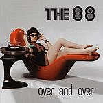 The 88 Over And Over