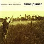 The Innocence Mission Small Planes