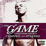The Game Untold Story: Vol.2 - Chopped & Screwed (Parental Advisory)