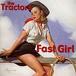 The Tractors Fast Girl