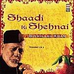 Bismillah Khan Shaadi Ki Shehnai Vol.1 & 2