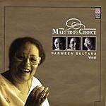 Parween Sultana Maestro's Choice: Parween Sultana