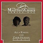Alla Rakha Maestro's Choice Series One: Alla Rakha & Zakir Hussain