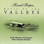 Hariprasad Chaurasia Soundscapes: Music Of The Valleys
