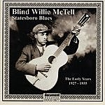 Blind Willie McTell Blind Willie McTell: Statesboro Blues - The Early Years (1927-1935)