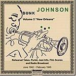 Bunk Johnson Bunk Johnson: Vol.2 - New Orleans (1942-1945)