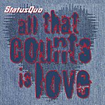 Status Quo All That Counts Is Love (3 Track Single)