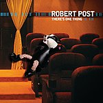 Robert Post There's One Thing (Acoustic Demo) (Single)