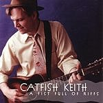 Catfish Keith A Fist Full Of Riffs