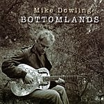 Mike Dowling Bottomlands