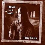 Terri Binion Leavin' This Town