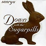 Senryu Down With The Sugarpills