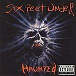 Six Feet Under Haunted (Parental Advisory)
