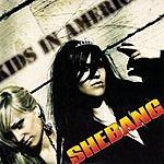 Shebang Kids In America (Single)