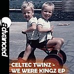 The Celtec Twinz We Were Kingz EP
