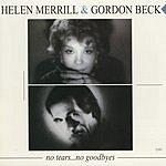Helen Merrill No Tears...No Goodbyes