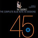 Ike Quebec The Complete 45 Sessions