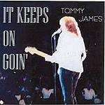 Tommy James It Keeps On Goin'