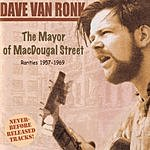 Dave Van Ronk The Mayor Of MacDougal Street: Rarities 1957-1969