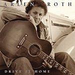 Arlen Roth Drive It Home
