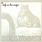 Bellylove High On The Wagon
