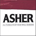 Asher The Tumults Of War Will Subside