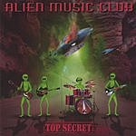 Alien Music Club Top Secret