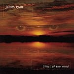 James Ryan Ghost Of The Wind