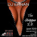 DJ Ernan The Stripper EP (Part Too)