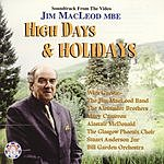 Jim MacLeod High Days & Holidays: Soundtrack From The Video