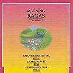 Rajan & Sajan Mishra Morning Ragas - Vol.1