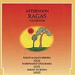 Rajan & Sajan Mishra Afternoon Ragas - Vol.4
