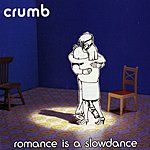 Crumb Romance Is A Slow Dance