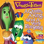 Veggie Tales (Veggie Tunes) A Queen, A King And A Very Blue Berry