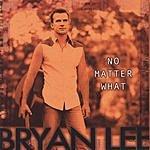 Bryan Lee No Matter What