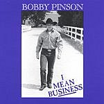 Bobby Pinson I Mean Business