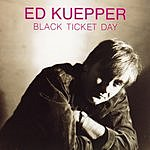 Ed Kuepper Black Ticket Day