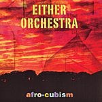 Either Orchestra Afro-Cubism