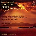 Gavin Sutherland British Composer Series: Matthew Curtis, Orchestral Works (Vol. II)