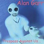Alan Garr Trespass Against Us