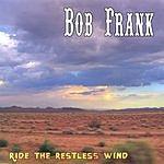 Bob Frank Ride The Restless Wind